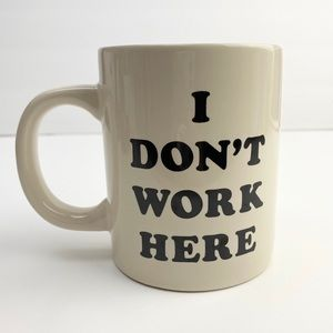 "Ban.do ""I DON'T WORK HERE"" Ceramic Mug"